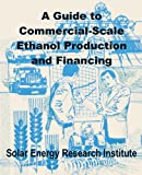 A Guide to Commercial-Scale Ethanol Production