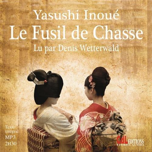YASUSHI INOUÉ - LE FUSIL DE CHASSE  [MP3 192KBPS]