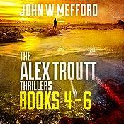 The Alex Troutt Thrillers: Books 4-6 | John W. Mefford