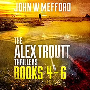 The Alex Troutt Thrillers: Books 4-6 Audiobook