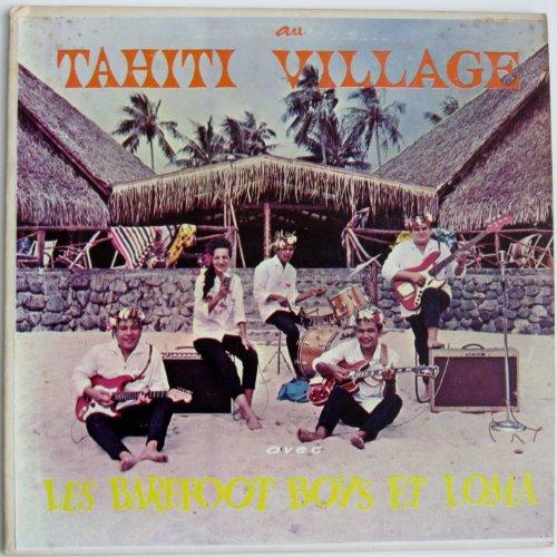 au-tahiti-village-avec-les-barefoot-boys-et-loma