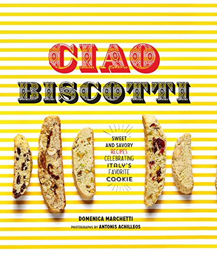 Asiago Chocolate Wine - Ciao Biscotti: Sweet and Savory Recipes for Celebrating Italy's Favorite Cookie