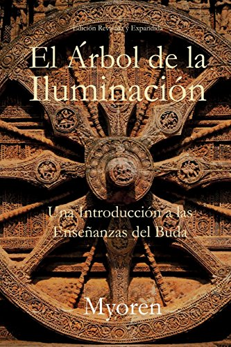 El Arbol de la Iluminacion: Una Introduccion a las Ensenanzas del Buda (Spanish Edition) [Maestro Myoren] (Tapa Blanda)