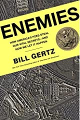 Enemies: How America's Foes Steal Our Vital Secrets--and How We Let It Happen Hardcover September 19, 2006 Hardcover