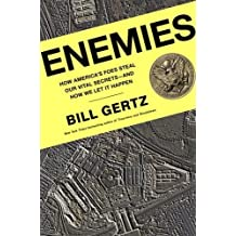 Enemies: How America's Foes Steal Our Vital Secrets--and How We Let It Happen Hardcover September 19, 2006