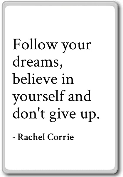 Amazon.com: Follow your dreams, believe in yourself and d ...