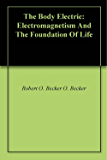 The Body Electric: Electromagnetism And The Foundation Of Life (English Edition)