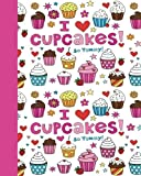 I Love Cupcakes!: Cupcake Journal (Pink) 8x10 - SKETCH JOURNAL -  Pages are lightly lined with EXTRA WIDE RIGHT MARGIN for sketching, drawing, and ... Life Is Sweet Side Sketch Journal Series)