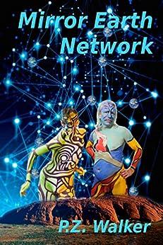 Mirror Earth Network by [Walker, P.Z.]