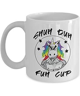 Unicorn Mug - Shu Duh Fuh Cup - Funny Unicorn Mug - Gift Idea