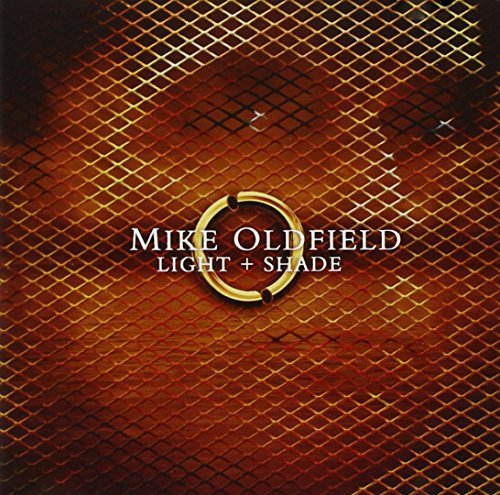 Mike Oldfield - Light + Shade (Disc 1) - Zortam Music