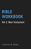 Bible Workbook, Volume 2 -- New Testament