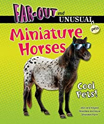 Miniature Horses: Cool Pets! (Far-Out and Unusual Pets)