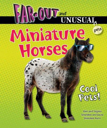 Miniature Horses: Cool Pets! (Far-Out and Unusual Pets) pdf epub