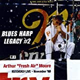 Blues Harp Legacy #2 Live 11/12/98 by Moore, Arthur (2009-11-10)
