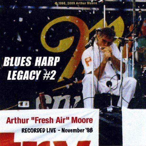 Blues Harp Legacy #2 Live 11/12/98 by Moore, Arthur (2009-11-10) by