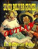 Simon Bolivar Grimes, Outlaw, E. Hoffman Price, 1440444080
