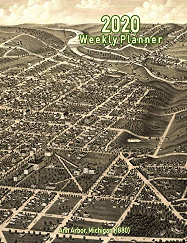2020 Weekly Planner: Ann Arbor, Michigan (1880): Vintage Panoramic Map Cover