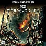 Der Torwächter (Der Torwächter 1) | Markus Stromiedel