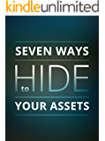Seven Ways to Hide Your Assets