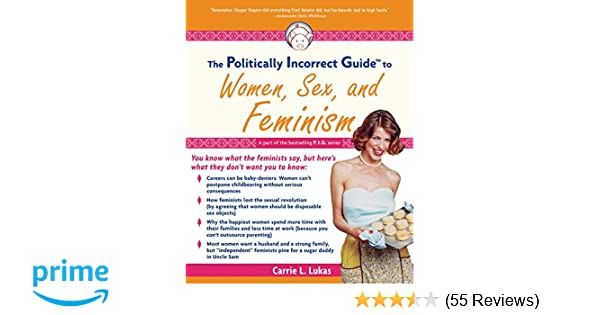Feminism guide incorrect politically sex woman
