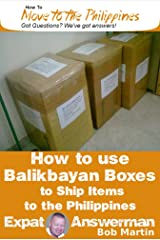 How to Ship Items to the Philippines using Balikbayan Boxes (How to Move to the Philippines Book 7) Kindle Edition