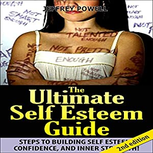 The Ultimate Self-Esteem Guide 2nd Edition Audiobook