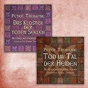 Das Kloster der toten Seelen / Tod im Tal der Heiden (Schwester Fidelma ermittelt - Box 2) | Peter Tremayne