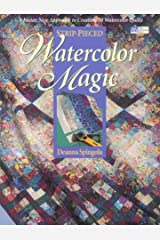 Strip-Pieced Watercolor Magic Paperback