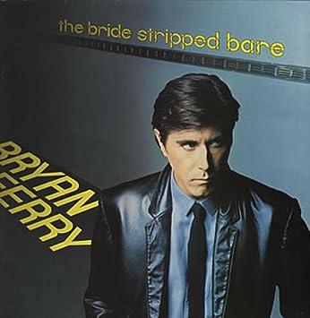 Ferry Bryan The Bride Stripped Bare Lp Amazon Com Music