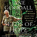 Seeds of Hope: Wisdom and Wonder from the World of Plants Audiobook by Jane Goodall, Gail Hudson (contributor) Narrated by Edita Brychta, Rick Zieff, Jane Goodall