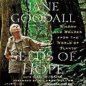 Seeds of Hope: Wisdom and Wonder from the World of Plants Hörbuch von Jane Goodall, Gail Hudson (contributor) Gesprochen von: Jane Goodall, Edita Brychta, Rick Zieff