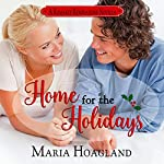 Home for the Holidays: A Romance Renovations Novella | Maria Hoagland