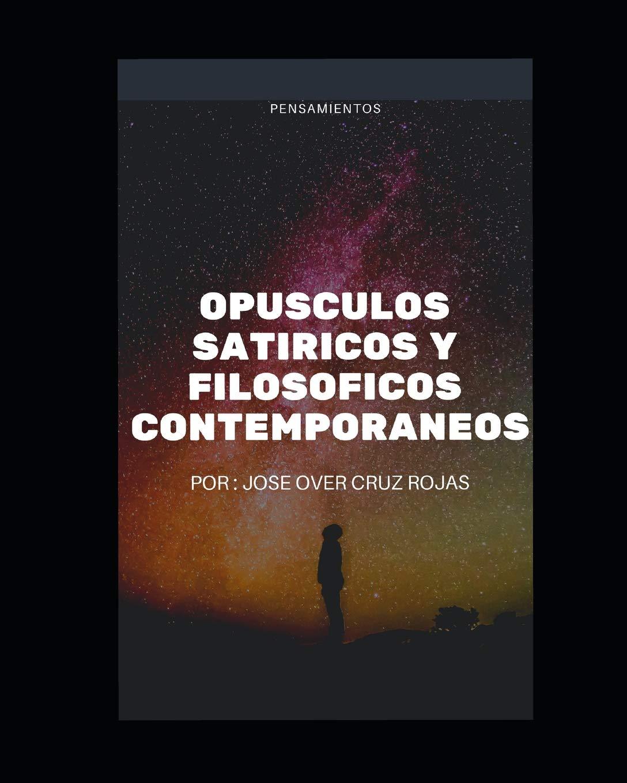 OPUSCULOS SATIRICOS Y FILOSOSFICOS CONTEMPORANEOS: PROLEGOMENOS (OPUSCULOS SATIRICOS Y FILOSOFICOS) (Spanish Edition)