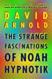 img - for The Strange Fascinations of Noah Hypnotik book / textbook / text book
