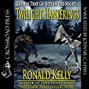 Twilight Hankerings Audiobook by Ronald Kelly Narrated by J. C. Hayes