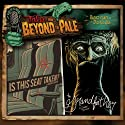 Tales from Beyond the Pale, Season One, Vol. 3: 'Is This Seat Taken?' and 'The Grandfather' Radio/TV Program by Sarah Langan, Graham Reznick Narrated by Larry Fessenden