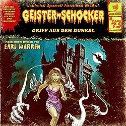 Griff aus dem Dunkel (Geister-Schocker 43)