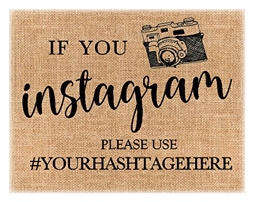 Burlap Wedding Party Signs, Print, 8inch x 10inch, If you Instagram Please use #yourhashtag,