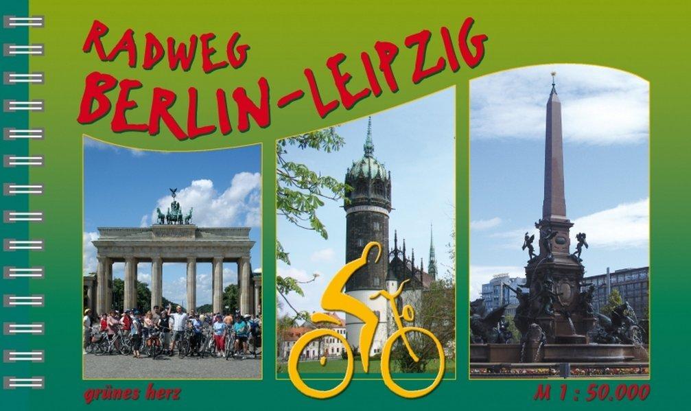 Radweg Berlin–Leipzig: Mit Innenstadtplänen Berlin, Lutherstadt Wittenberg, Leipzig. Maßstab 1:50.000. (Radfernwege)