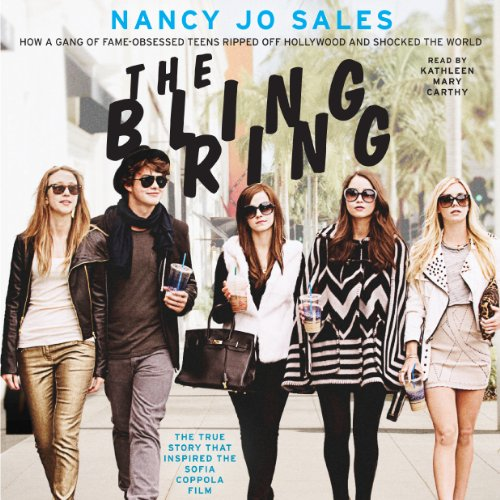 The Bling Ring: How a Gang of Fame-Obsessed Teens Ripped Off Hollywood and Shocked the World by HarperAudio
