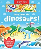 Play Felt Here come the dinosaurs! (Soft Felt Play Books)