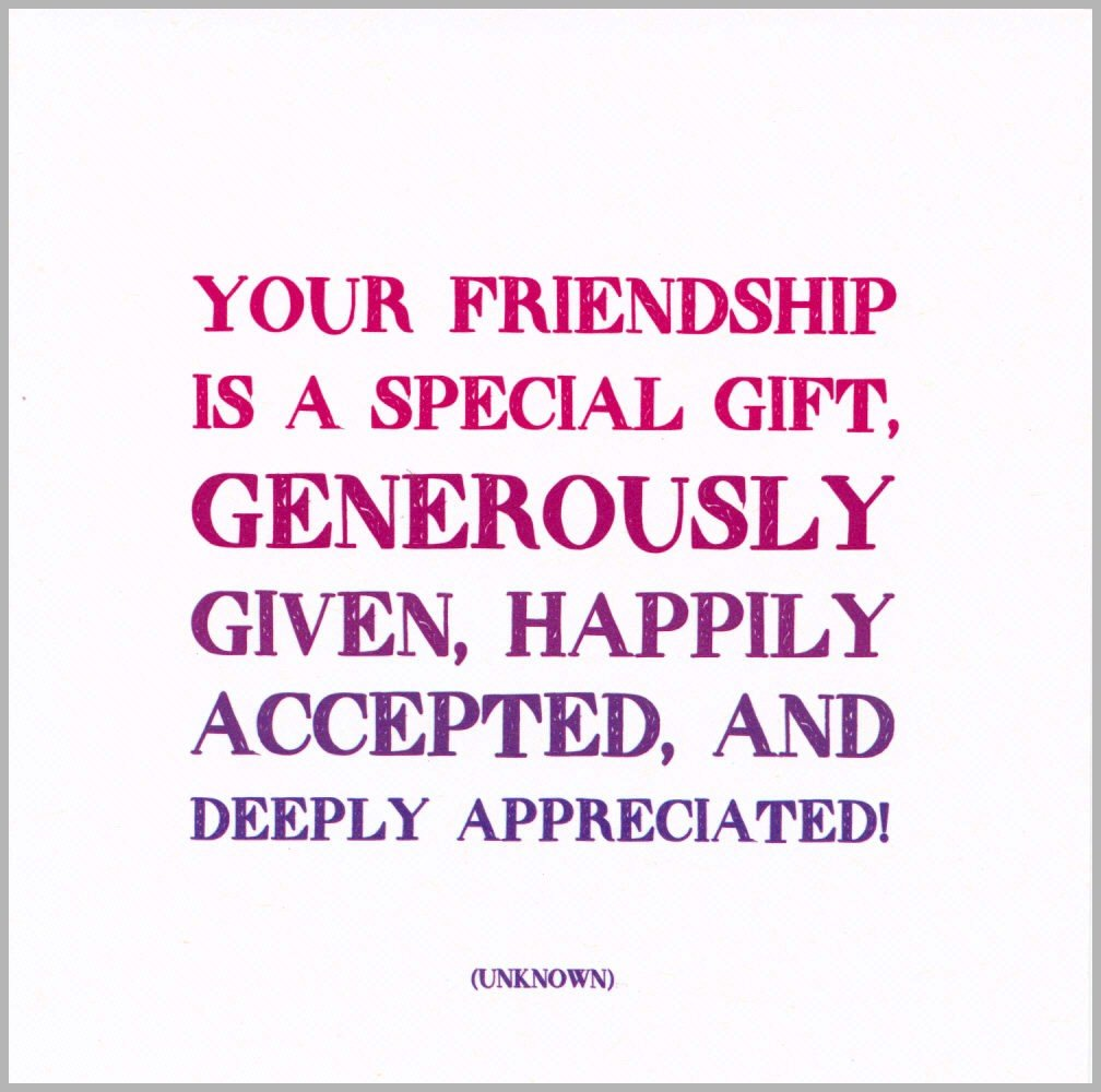 Amazon com quotable unknown your friendship is a special gift cards quotes greetings occasions card d129 quote office products