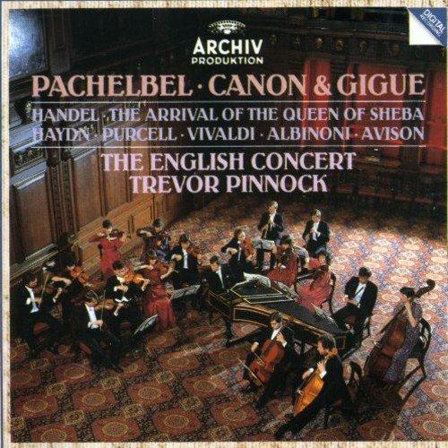 Pachelbel: Canon & Gigue / Handel: Arrival of the Queen of Sheba by DEUTSCHE GRAMMOPHON, ARCHIV, MUSICA BAROCCA,
