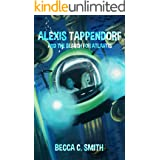 Alexis Tappendorf and the Search for Atlantis (The Alexis Tappendorf Series Book 2)