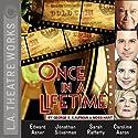 Once in a Lifetime Performance by George S. Kaufman, Moss Hart Narrated by Caroline Aaron, Edward Asner, Jen Dede, Jeanie Hackett, David Kaufman, Sarah Rafferty, Jonathan Silverman