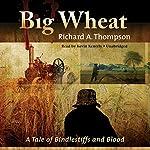 Big Wheat: A Tale of Bindlestiffs and Blood | Richard A. Thompson
