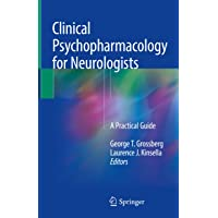Clinical Psychopharmacology for Neurologists: A Practical Guide