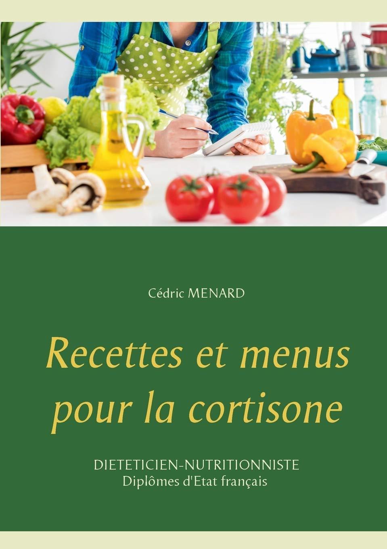 Recettes et menus pour la cortisone Amazon.fr Menard, Cédric Livres