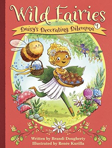 Wild Fairies #1: Daisy's Decorating Dilemma